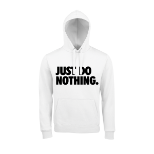 JUST DO NOTHING